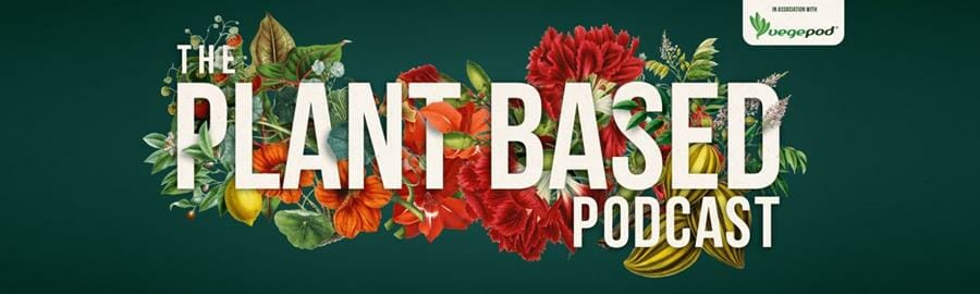 The Plant Based Podcast returns with second series following